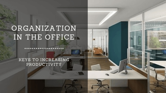 ORGANIZATION IN THE OFFICE